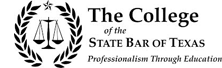 The College of the | State Bar Of Texas| Professionalism Through Education